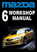 mazda 6 and atenza 2002 2005 workshop manuals rh mazdarepairmanuals com Mazda 6 Owner's Manual Mazda 6 Shop Manual PDF