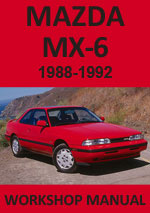 Mazda MX6 (including Turbo Models) Workshop Service Repair Manual Download PDF